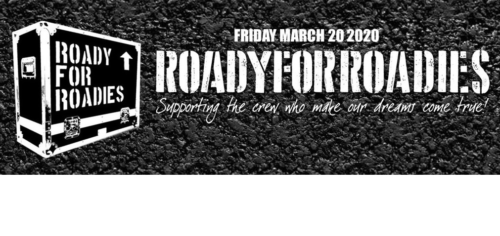 Roady For Roadies Friday 20 March